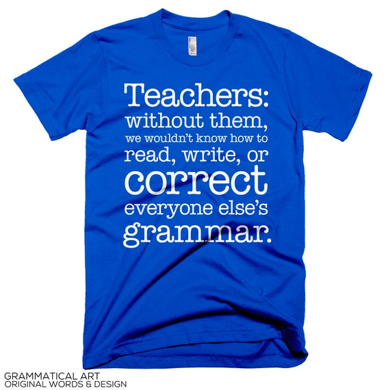 Teacher Appreciation Gifts Funny Mens Shirts By Grammaticalart
