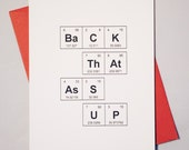 """Sassy Love Card Periodic Table of the Elements """"Back ThAt AsS UP"""""""