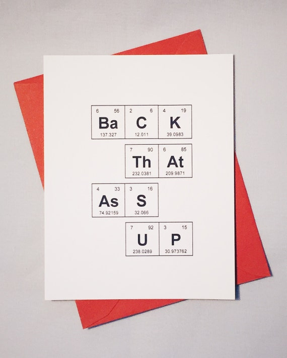 """Sassy Love Card Periodic Table of the Elements """"Back ThAt AsS UP"""" / Sentimental Elements Greeting Card / Valentine's Day Chemistry"""