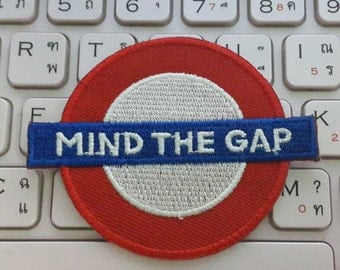 Mind The Gap Iron on Patch - Mind The Gap Applique Embroidered Iron on Patch