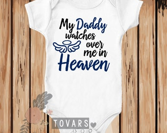 My Daddy watches over me in Heaven Baby Bodysuit, Heaven infant bodysuit, Daddy in Heaven bodysuit, angel baby bodysuit, daddy is in heaven