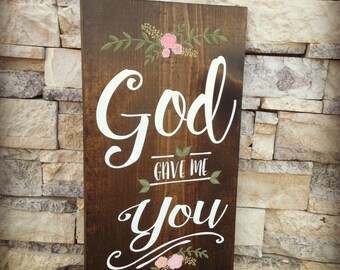 God Gave Me You Sign, Wedding Decor, Rustic Wooden Sign, Country Wedding Decor, Country Song, Valentine's Day Gift