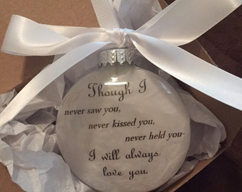 "In Memory Miscarriage Gift Infant Loss Remembrance Memorial Ornament ""Though I Never Held You.. I Will Always Love You"" Personalized Bauble"