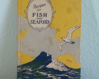 1927 Recipes for Fish and Seafood by the United States Fisheries Association