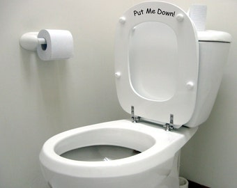 "Toilet Vinyl ""Put Me Down"" Funny Decal for Home, Bathroom"