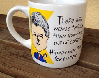 Political Humor Hillary Mug, Hillary Bill Clinton Pun Mug, Presidential Funny Mug, Hillary Humor, Hillary Clinton Funny Politics Mug