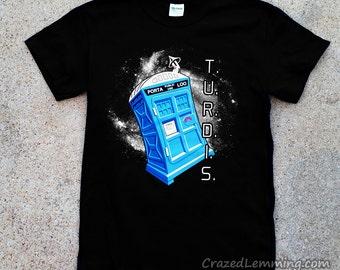 TURDIS Tshirt Doctor Who TARDIS Parody Shirt