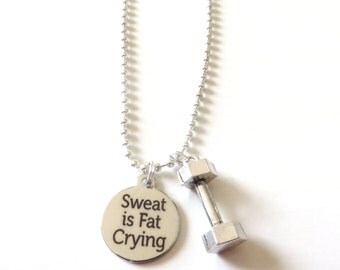Workout Weightlifting Dumbbell Bodybuilding Sweat is Fat Crying  Charm Necklace YOU Choose Necklace Length and Ball Chain Size