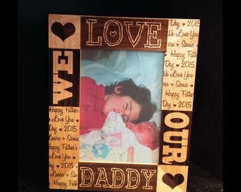 Personalized Father's Day Picture Frame, dad picture frame, Gifts for Dad, We Love Our Daddy, Wood Frame, Engraved frame, Engraved Gift