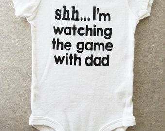 """Funny Baby Bodysuit """"Shh...Im watching the game with dad"""" for Boy or Girl - Baby Boy Clothes 