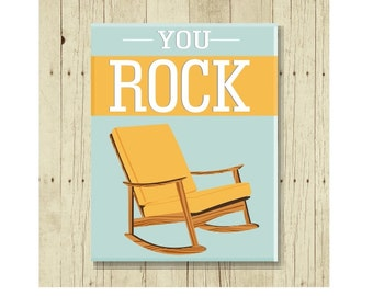 You Rock Magnet, Funny Magent, Refrigerator Magnet, Cute Fridge Magnet, Gifts Under 10, Small Gift, Funny Pun, Rocking Chair, Gift Magnet