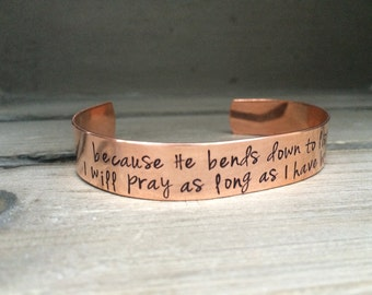 Because He Bends Down To Listen I Will Pray As Long As I Have Breath Psalm 116:2 Bible Verse Scripture Bracelet Hand Stamped Aluminum Brass