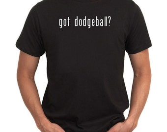 Got Dodgeball? T-Shirt