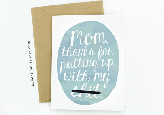 Funny Mother's Day Card - Mom, Thanks For Putting Up With My Sh*t - Funny - Mother's Day - Greeting Card - Cards - Paper