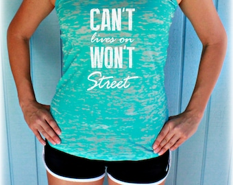 Can't Lives on Won't Street Burnout Workout Tank Top. Inspirational Quote. Womens Workout Clothes. Fitness Motivation.