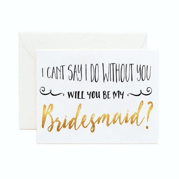 Bridesmaid Card Printable I Can't Say I Do Without You