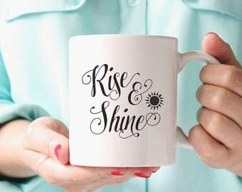 Rise and Shine Mug, Ceramic Mug, Coffee Mug, Tea Mug, Gift under 20