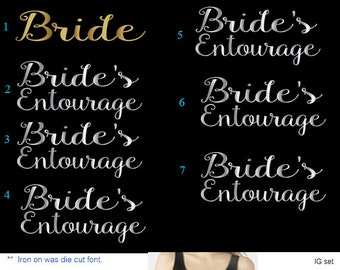 Set of 7 ,1-Bride, 6- Bride's Entourage iron on, Bachelorette Party iron on