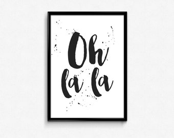"PRINTABLE Art ""Oh La La"" Typography Art Print Typography Poster Black and White French Art Print French Wall Art French Decor Modern Decor"