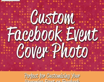 Custom Facebook Event Cover Photo Design - Birthday - Baby Shower - Graduation - Any Party!!