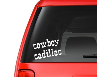 Cowboy Cadillac (W17) Vinyl Decal Sticker Car/Truck Laptop/Netbook Window