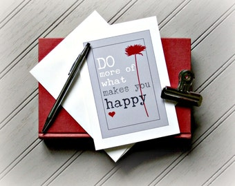 Blank Note Cards, Inspirational Happy Note Cards, Do More of What Makes You Happy Note Card, Greeting Cards, Thank You Card, Blank Cards