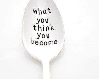 What You Think You Become. Hand stamped spoon with inspirational message. Yoga Gift Idea by Milk & Honey ®