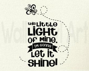 This little light of mine, Im gonna let it shine Vinyl Decal- Wall Art, Wall decor, Vinyl lettering, Subway art