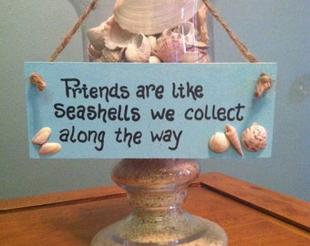 Gifts for friends Beach gifts Wooden beach sign Beach sayings Friends are like seashells we collect along the way