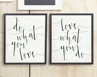 "Printable ART Two Coordinating Prints ""Do What You Love"" ""Love What You Do"" Black and White Prints Motivational Quote Inspirational Quote"