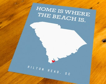 Hilton Head, SC - Home Is Where The Beach Is - Art Print  - Your Choice of Size & Color!