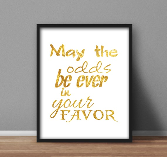 Hunger Games Printable Inspired Quote, Wall Art, 'May the odds be ever in your favor' Home Decor, Digital poster, Mockingjay Inspired