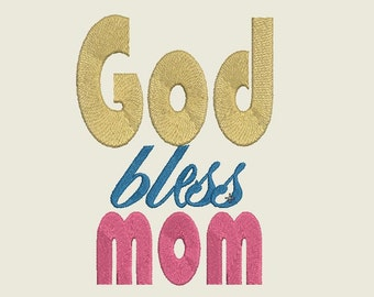 God Bless Mom Embroidery Design 3 Sizes 4x4 & 5x7 6x10 embroidery,Mothers Day Embroidery, Machine Embroidery Design, Embroidery Sayings