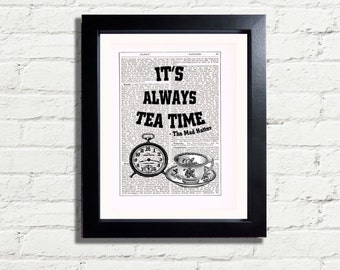 Alice In Wonderland Quote Its Always Tea Time Recycled Art Print INSTANT DIGITAL DOWNLOAD Printable Pdf Jpeg A4  Artwork Wall Hanging