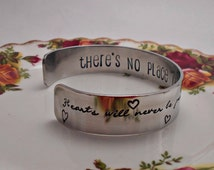 No Place Like Home, The Wonderful Wizard of Oz, Hand Stamped Quote Cuff Bracelet, Hearts will never be practical until they are unbreakable.