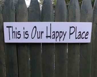 This is Our Happy Place  home decor wood sign Porch, Garage, Cabin, Home decor sign 5 1/2 inches by 24 inches