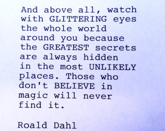 Roald Dahl - Hand Typed Typewriter Quote - And above all watch with glittering eyes..