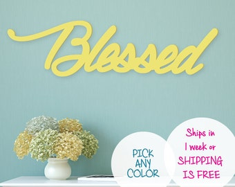 BLESSED SIGN -  any size - any color-wooden blessed word sign - Home Decor - the word Love - pick your color - Sign that says Blessed