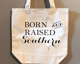 Born and Raised Southern Tote : Pick your State