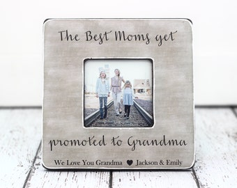 Grandma Grandmother Personalized Picture Frame GIFT The Best Moms Get Promoted to Grandma