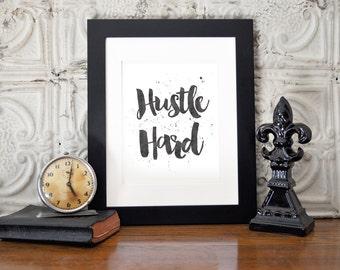 Custom Home Decor- Hustle Hard Office Decor Wall Art