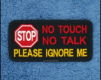 Stop No Touch No Talk Please Ignore Me Service Dog Patch Size 2x4 inch Danny & LuAnns Embroidery