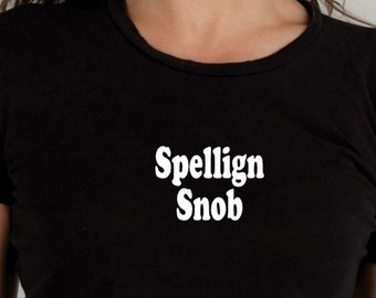 Sarcastic t-shirt, spelling snob, misspelled words, graphic tee, black tshirt, sarcasm, funny tshirt, funny tee, statement tshirt