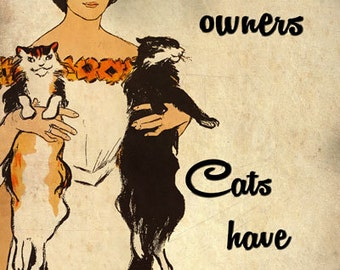 FV21 Vintage Style Dogs Have Owners, Cats Have Staff Pun Phrase Women Animals Funny Poster Re-Print Wall Decor A2/A3/A4