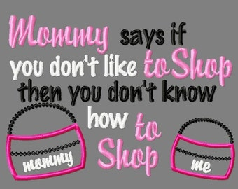 Buy 3 get 1 free! Mommy says if you don't like to shop then you don't know how to shop embroidery design, black friday applique design