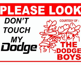 Please Look Don't Touch the 5 x 7 Car Show sign Aluminum, 5 x 7 Dodge Boys