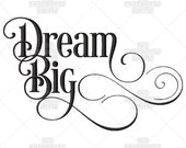 Dream Big Calligraphy Inspiration Script Go For It Quote Do It Saying Machine Embroidery Pattern Design
