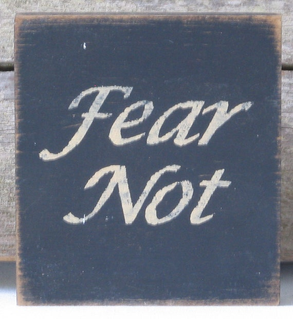 Fear Not Sign