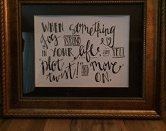Hand-Lettered Plot Twist Quote