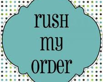 RUSH MY ORDER!  1 Night Turnaround Time